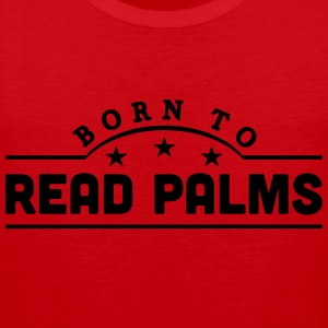 born to read palms banner t-shirt - Men's Premium Tank Top