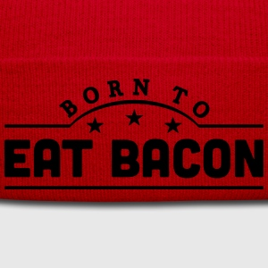 born to eat bacon banner t-shirt - Winter Hat