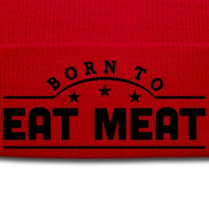 born to eat meat banner t-shirt - Winter Hat