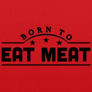 born to eat meat banner t-shirt - Tote Bag
