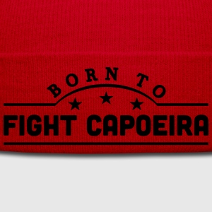 born to fight capoeira banner t-shirt - Winter Hat