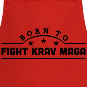 born to fight krav maga banner t-shirt - Cooking Apron