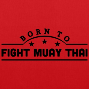 born to fight muay thai banner t-shirt - Tote Bag