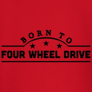 born to four wheel drive banner t-shirt - Baby Long Sleeve T-Shirt