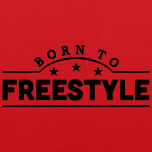 born to freestyle banner t-shirt - Tote Bag