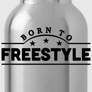 born to freestyle banner t-shirt - Water Bottle
