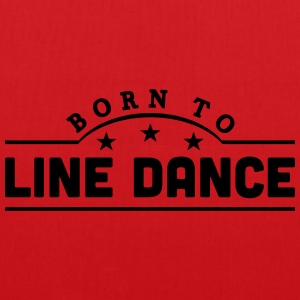 born to line dance banner t-shirt - Tote Bag