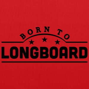 born to longboard banner t-shirt - Tote Bag
