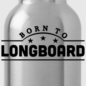 born to longboard banner t-shirt - Water Bottle