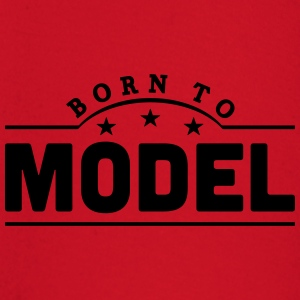 born to model banner t-shirt - Baby Long Sleeve T-Shirt
