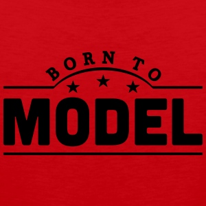 born to model banner t-shirt - Men's Premium Tank Top