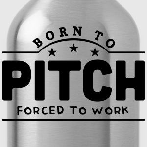 born to pitch forced to work banner t-shirt - Water Bottle