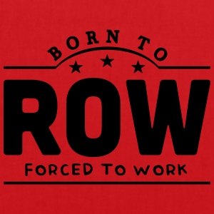 born to row banner t-shirt - Tote Bag