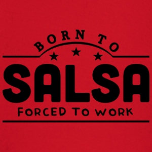born to salsa banner t-shirt - Baby Long Sleeve T-Shirt