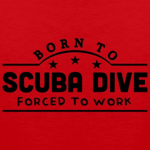 born to scuba dive banner t-shirt - Men's Premium Tank Top