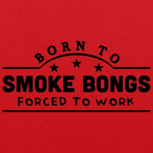 born to smoke bongs banner t-shirt - Tote Bag