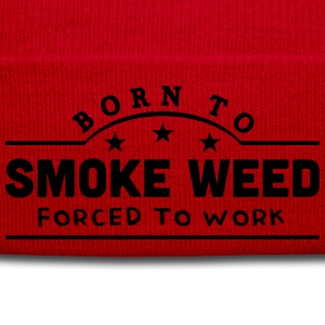 born to smoke weed banner t-shirt - Winter Hat