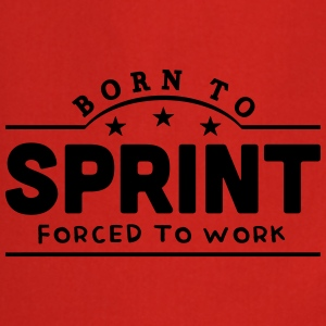 born to sprint banner t-shirt - Cooking Apron