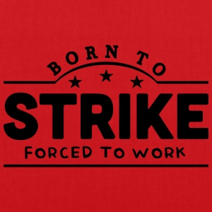 born to strike banner t-shirt - Tote Bag
