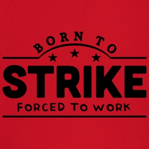 born to strike banner t-shirt - Baby Long Sleeve T-Shirt