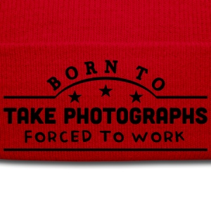 born to take photographs banner t-shirt - Winter Hat