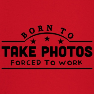 born to take photos banner t-shirt - Baby Long Sleeve T-Shirt