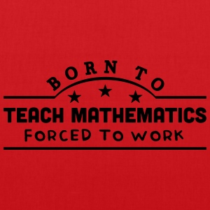 born to teach mathematics banner t-shirt - Tote Bag