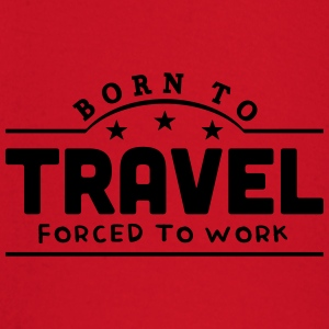 born to travel banner t-shirt - Baby Long Sleeve T-Shirt