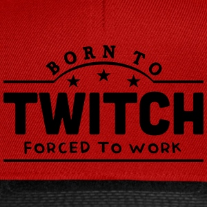 born to twitch banner t-shirt - Snapback Cap
