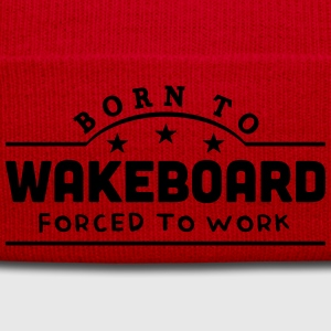 born to wakeboard banner t-shirt - Winter Hat