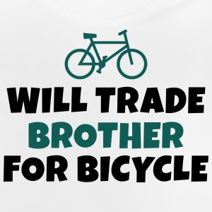 Will trade brother for bicycle vil handel bror for sykkel Skjorter - Baby-T-skjorte