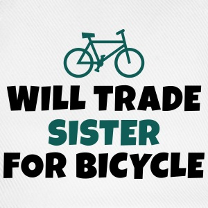Will trade sister for bicycle kommer handeln syster för cykel T-shirts - Basebollkeps