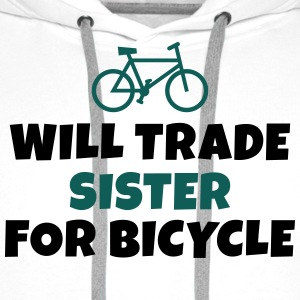 Will trade sister for bicycle vil samhandel søster til cykel T-shirts - Herre Premium hættetrøje