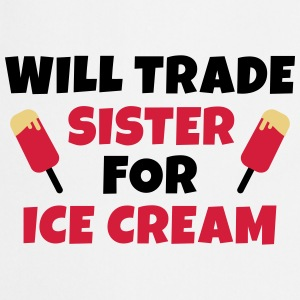 Will trade sister for ice cream negociará a hermana a tomar un helado Camisetas - Delantal de cocina