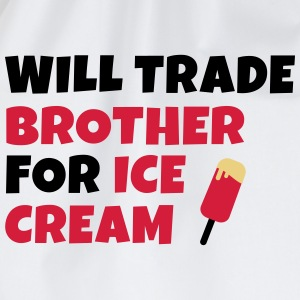 Will trade brother for ice cream kommer handeln bror för glass T-shirts - Gymnastikpåse
