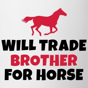 Will trade brother for horse Shirts - Mug