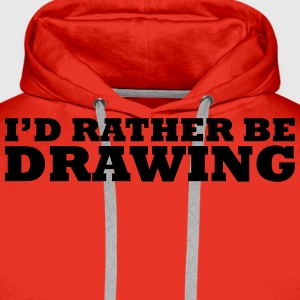 I'd rather be drawing t-shirt - Men's Premium Hoodie