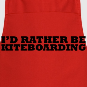 I'd rather be kiteboarding t-shirt - Cooking Apron