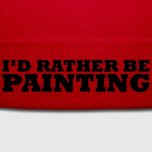 I'd rather be painting t-shirt - Winter Hat