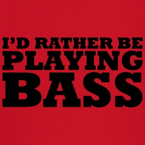 I'd rather be playing bass t-shirt - Baby Long Sleeve T-Shirt