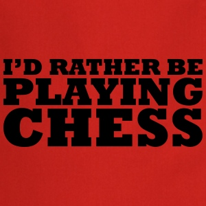 I'd rather be playing chess t-shirt - Cooking Apron