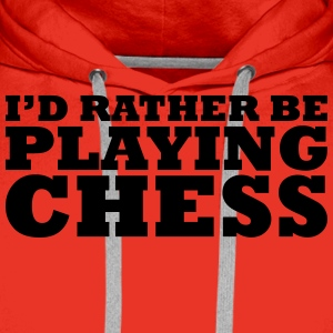I'd rather be playing chess t-shirt - Men's Premium Hoodie