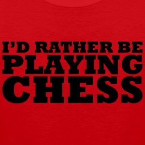I'd rather be playing chess t-shirt - Men's Premium Tank Top
