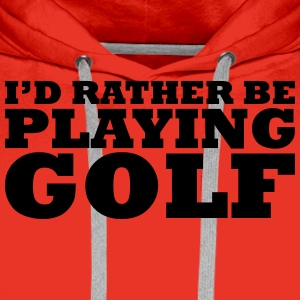 I'd rather be playing golf t-shirt - Men's Premium Hoodie