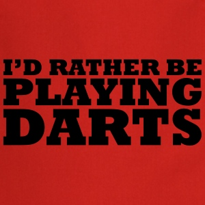 I'd rather be playing darts t-shirt - Cooking Apron