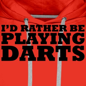 I'd rather be playing darts t-shirt - Men's Premium Hoodie
