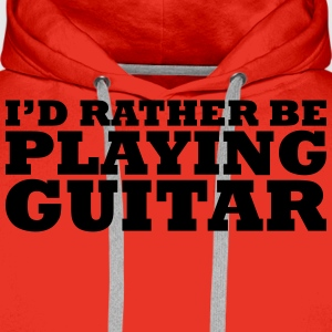 I'd rather be playing guitar t-shirt - Men's Premium Hoodie