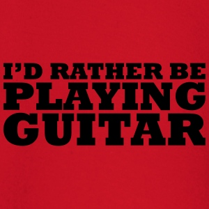 I'd rather be playing guitar t-shirt - Baby Long Sleeve T-Shirt