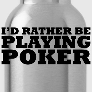 I'd rather be playing poker t-shirt - Water Bottle