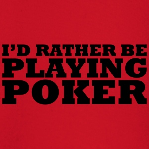 I'd rather be playing poker t-shirt - Baby Long Sleeve T-Shirt